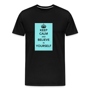 Keep calm and believe in yourself - Men's Premium T-Shirt