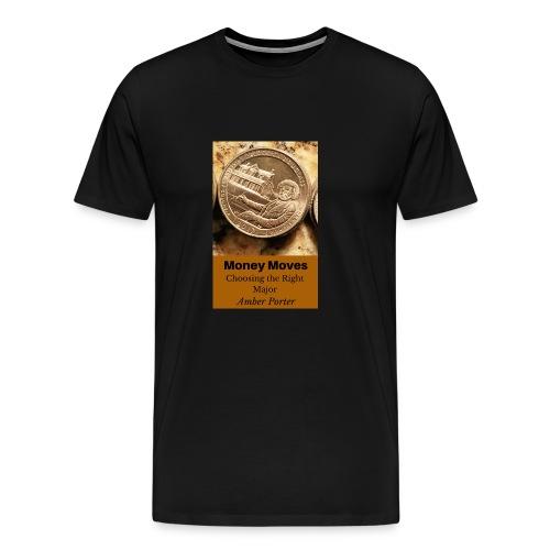 Money Moves 3 - Men's Premium T-Shirt