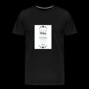 Draw near - Men's Premium T-Shirt