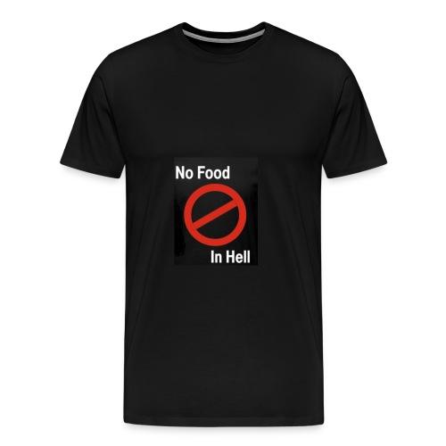 No Food in Hell. - Men's Premium T-Shirt