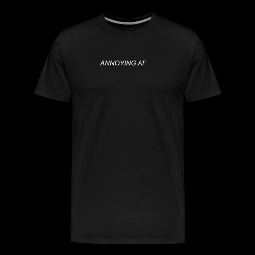 Annoying AF - Men's Premium T-Shirt