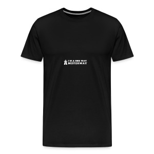 I'm a One Way Motorway - Men's Premium T-Shirt