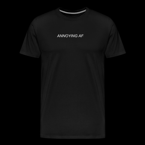 Annoying AF - Men's Premium T-Shirt