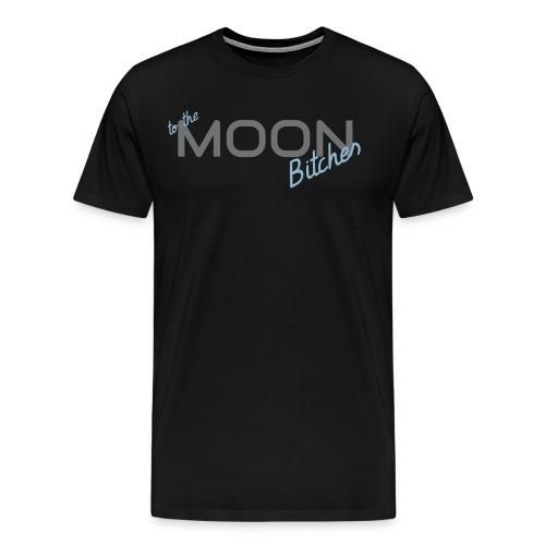 To The Moon Bitches - Men's Premium T-Shirt