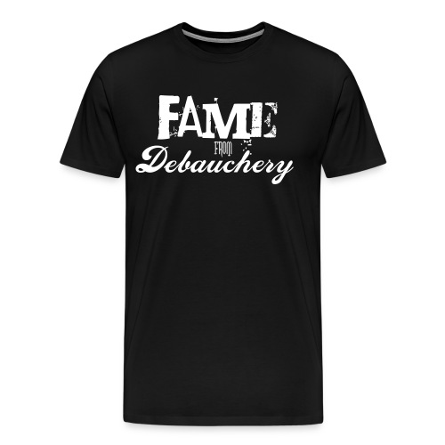 Fame from Debauchery - Men's Premium T-Shirt