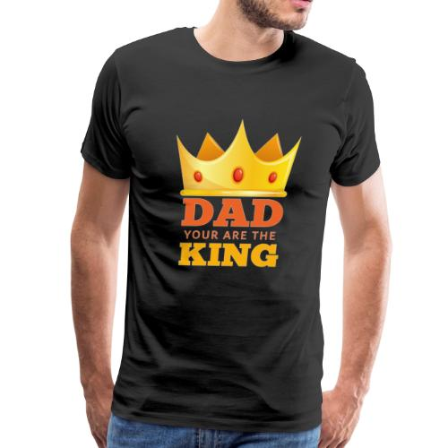Dad you are the king tshirt - Men's Premium T-Shirt