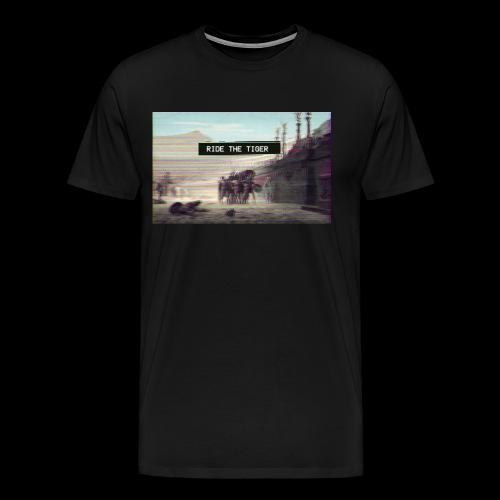 Ride the Tiger - Men's Premium T-Shirt