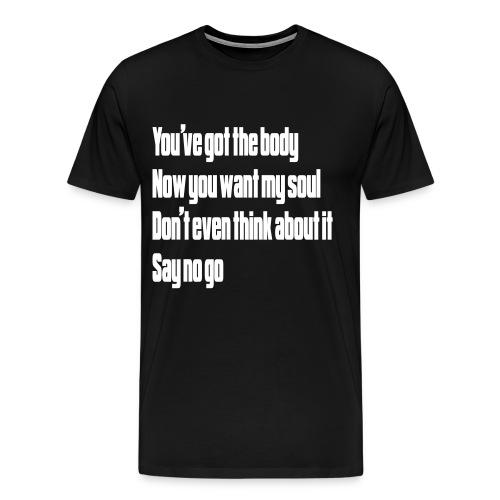 Say No Go - Men's Premium T-Shirt