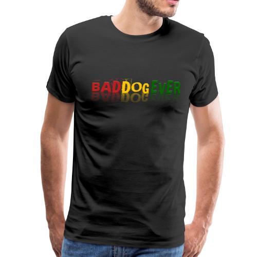Bad Dog Ever - Men's Premium T-Shirt