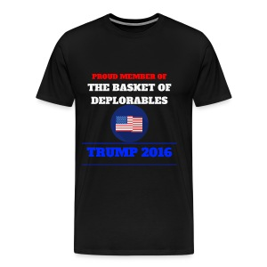 BASKET OF DEPLORABLES PROUD MEMBER TRUMP 2016 - Men's Premium T-Shirt