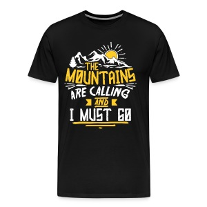 THE MOUNTAINS ARE CALLING AND I MUST GO - Men's Premium T-Shirt