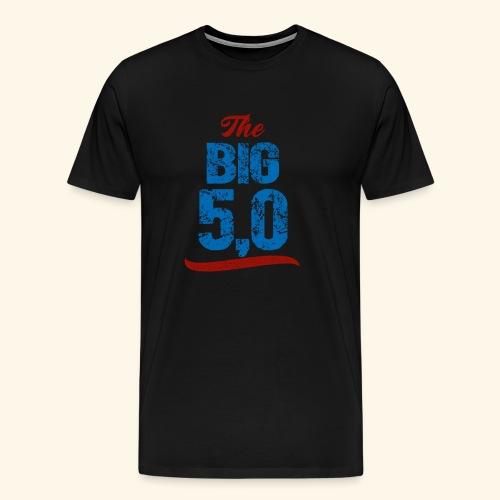 The Big Five-Oh 50th Birthday T-Shirt - Men's Premium T-Shirt