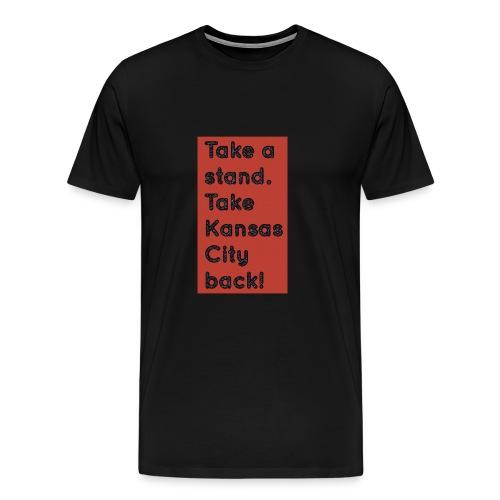 Take a Stand - Men's Premium T-Shirt
