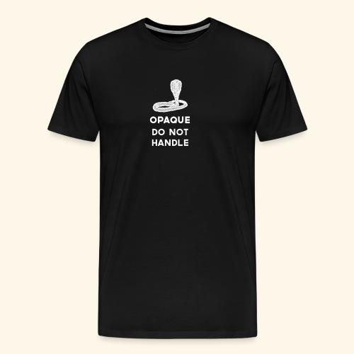 Opaque Do Not Handle - Men's Premium T-Shirt