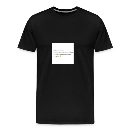 Idk, I just didn't notice lol - Men's Premium T-Shirt