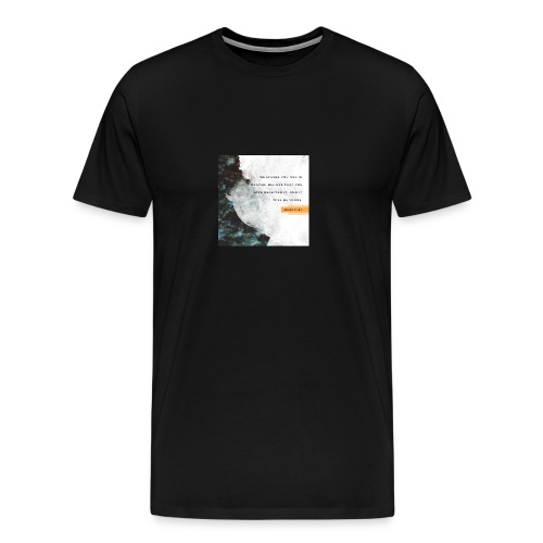 Believe Mark 11:24 - Men's Premium T-Shirt