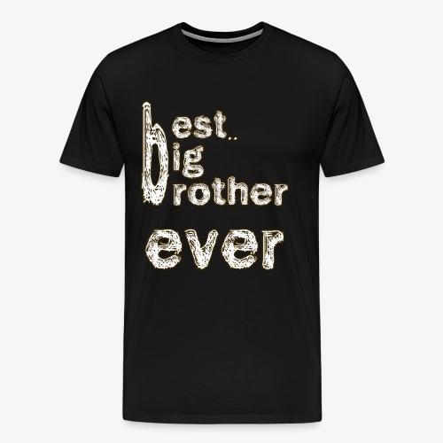 BEST BIG BROTHER - Men's Premium T-Shirt