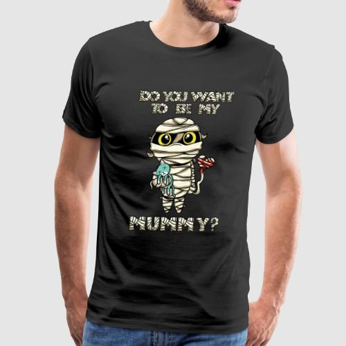 Do you want to be my mom mummy mother? Halloween - Men's Premium T-Shirt