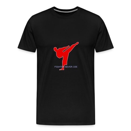 FIGHTER NEVER DIE - Men's Premium T-Shirt
