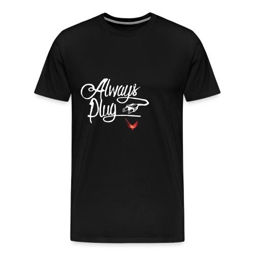 LOGAN - ALWAYS PLUG - Men's Premium T-Shirt