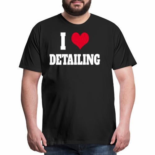 AUTO DETAILER SHIRT   I LOVE CAR DETAILING - Men's Premium T-Shirt