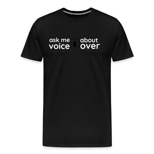 ask me about voice over - Men's Premium T-Shirt