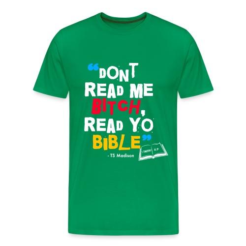 DONT READ ME BITCH READ Y - Men's Premium T-Shirt