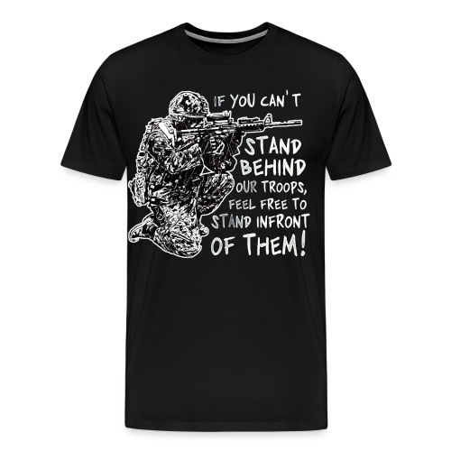 Stand Behind Our Troops Canadian Military - Men's Premium T-Shirt