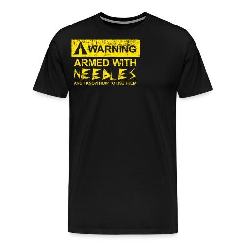 WARNING Armed With Needles - Men's Premium T-Shirt
