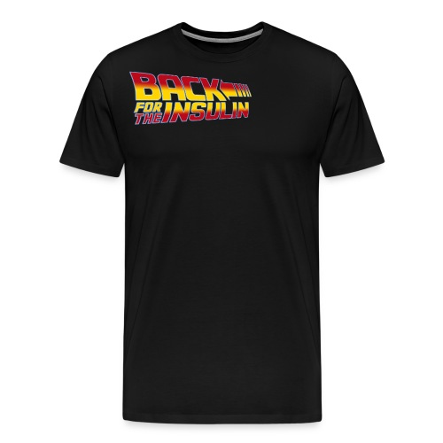 Back For The Insulin - Men's Premium T-Shirt