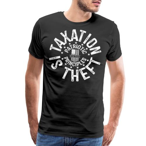 OTHER COLORS AVAILABLE TAXATION IS THEFT WHITE - Men's Premium T-Shirt