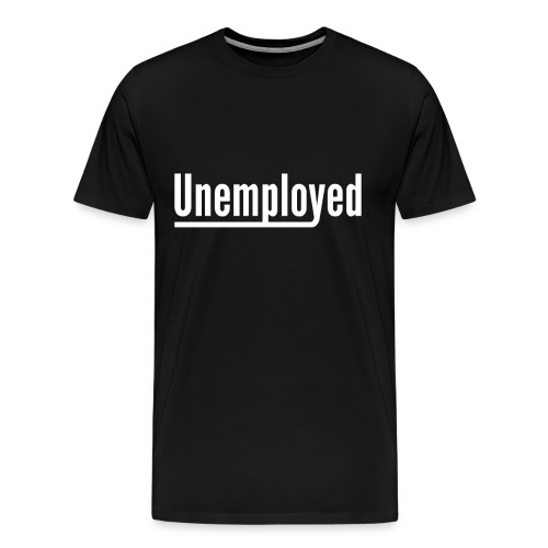 unemployed lazy work wokring job gift idea - Men's Premium T-Shirt