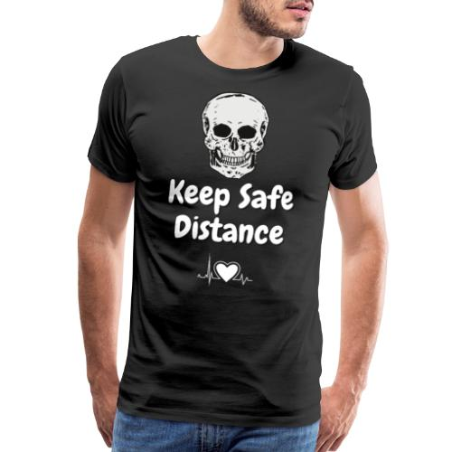 Keep Safe Distance - Men's Premium T-Shirt