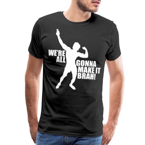 Zyzz Silhouette we're all gonna make it - Men's Premium T-Shirt