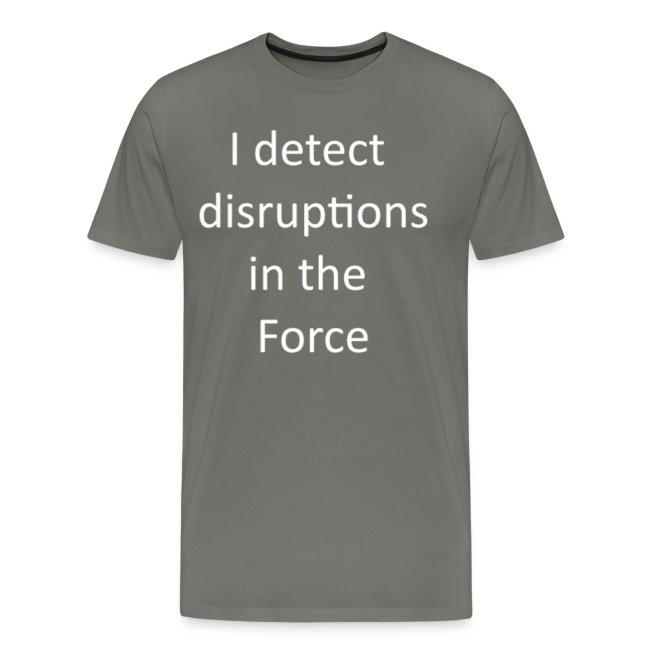 I detect Disruptions in the Force