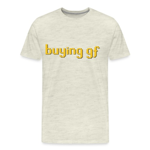 buying gf - Men's Premium T-Shirt