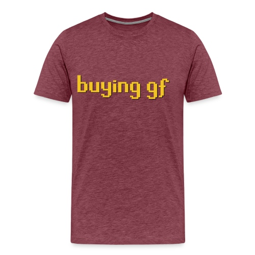 buying gf - Men's Premium T-Shirt
