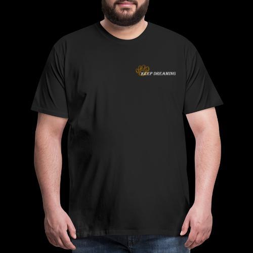 keep dreaming White - Men's Premium T-Shirt