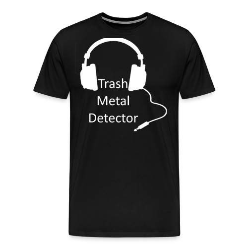 Trash Metal Detector - Men's Premium T-Shirt