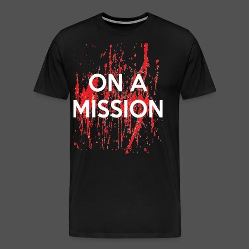 On A Mission - Men's Premium T-Shirt