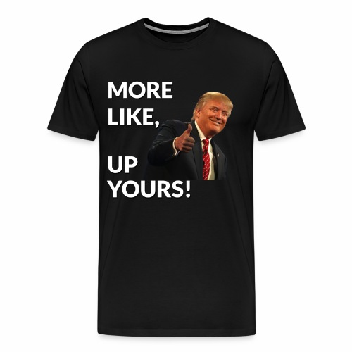 Up Yours - Trump Edition - Men's Premium T-Shirt