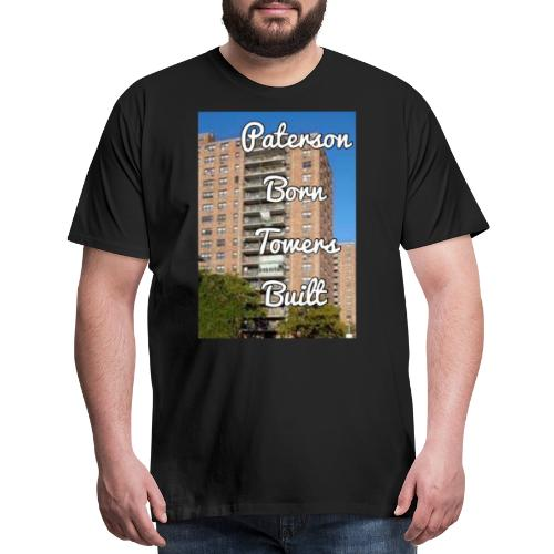 Paterson Born Towers Built - Men's Premium T-Shirt