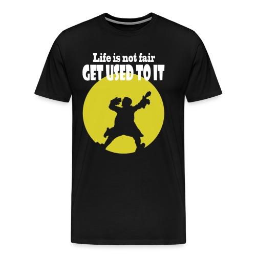 life is not fair - Men's Premium T-Shirt