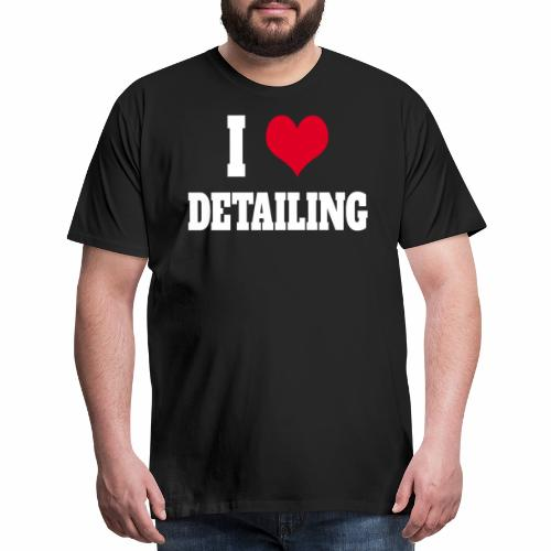 AUTO DETAILER SHIRT | I LOVE CAR DETAILING - Men's Premium T-Shirt