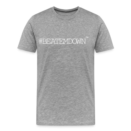 beatemdown - Men's Premium T-Shirt