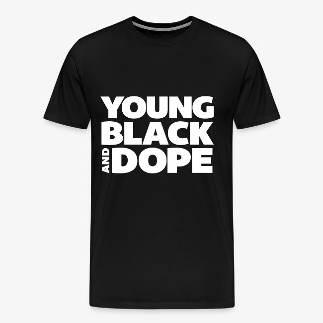 Young, Black & Dope