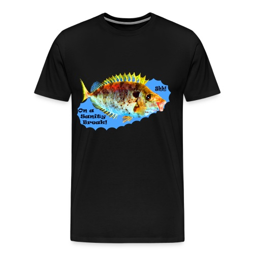 Shh! On a Sanity Break! - Men's Premium T-Shirt