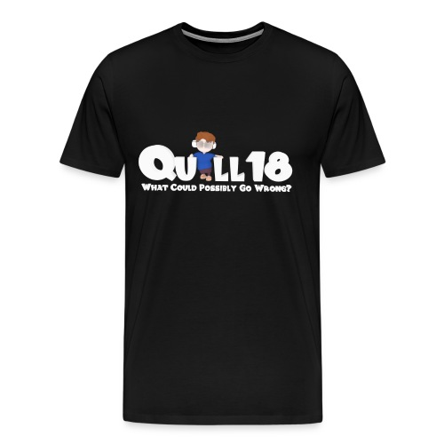 Quill18 What could possibly go wrong - Men's Premium T-Shirt