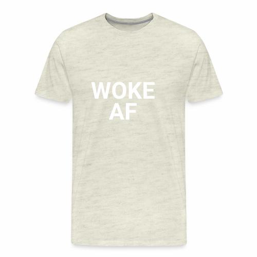 WOKE AF Men's Tee - Men's Premium T-Shirt