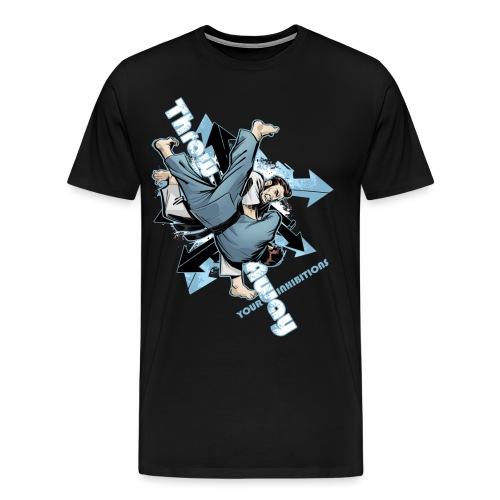 Judo Shirt - Jiu Jitsu Throw Away Your Inhibitions - Men's Premium T-Shirt